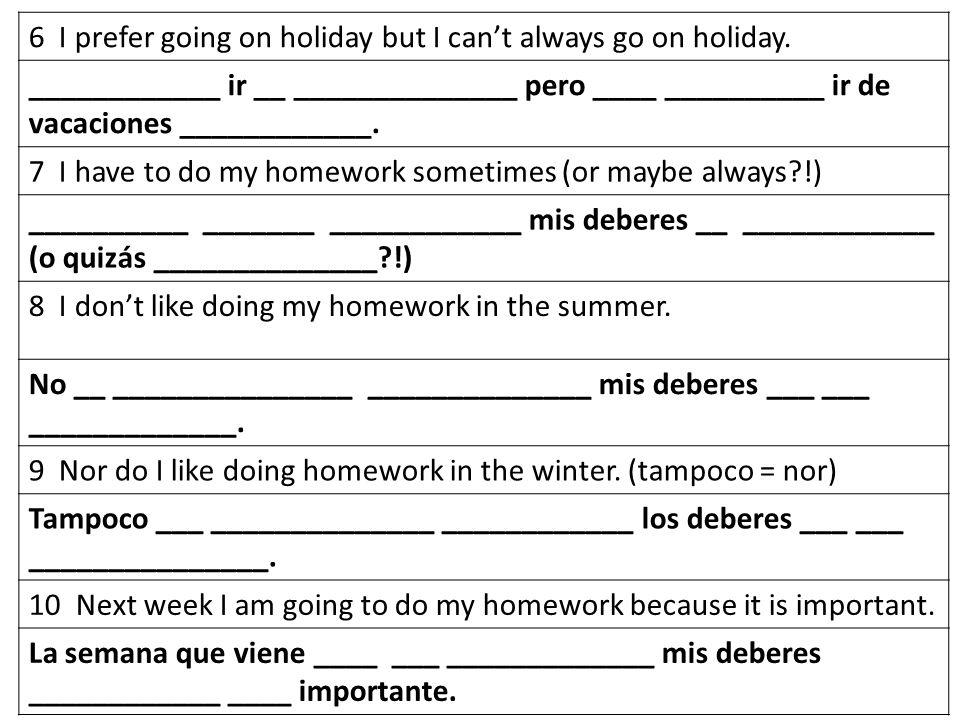 1 I like going on holiday.2 I dont like doing homework.