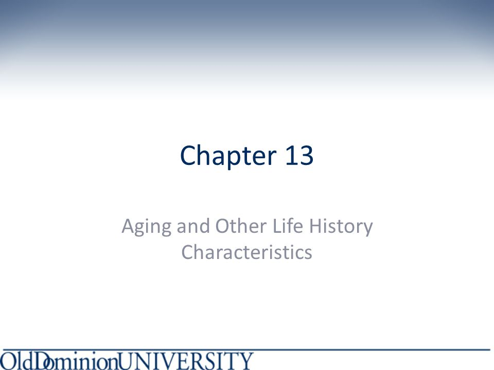 Chapter 13 Aging and Other Life History Characteristics