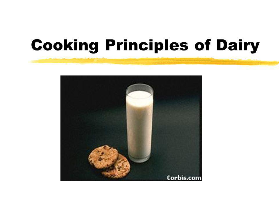 Cooking Principles zBecause milk is protein food, special care must be taken during cooking to prevent the following : yScum Formation-a solid layer that often forms on the surface of milk during heating.