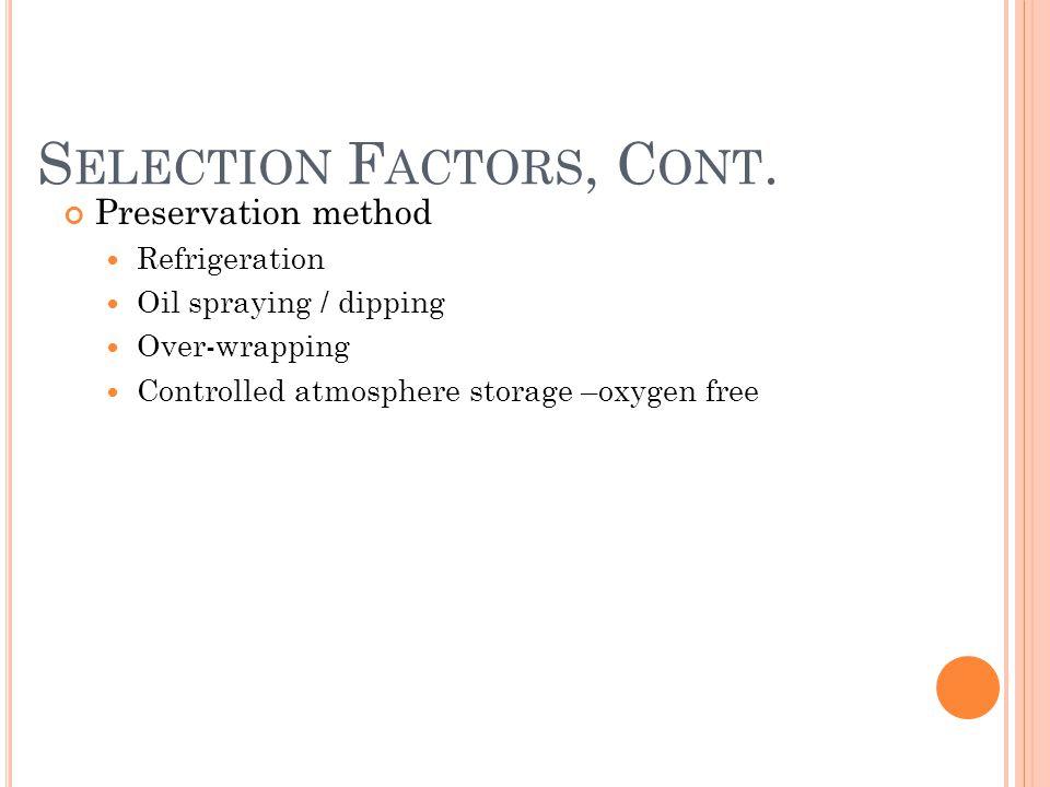 S ELECTION F ACTORS, C ONT.