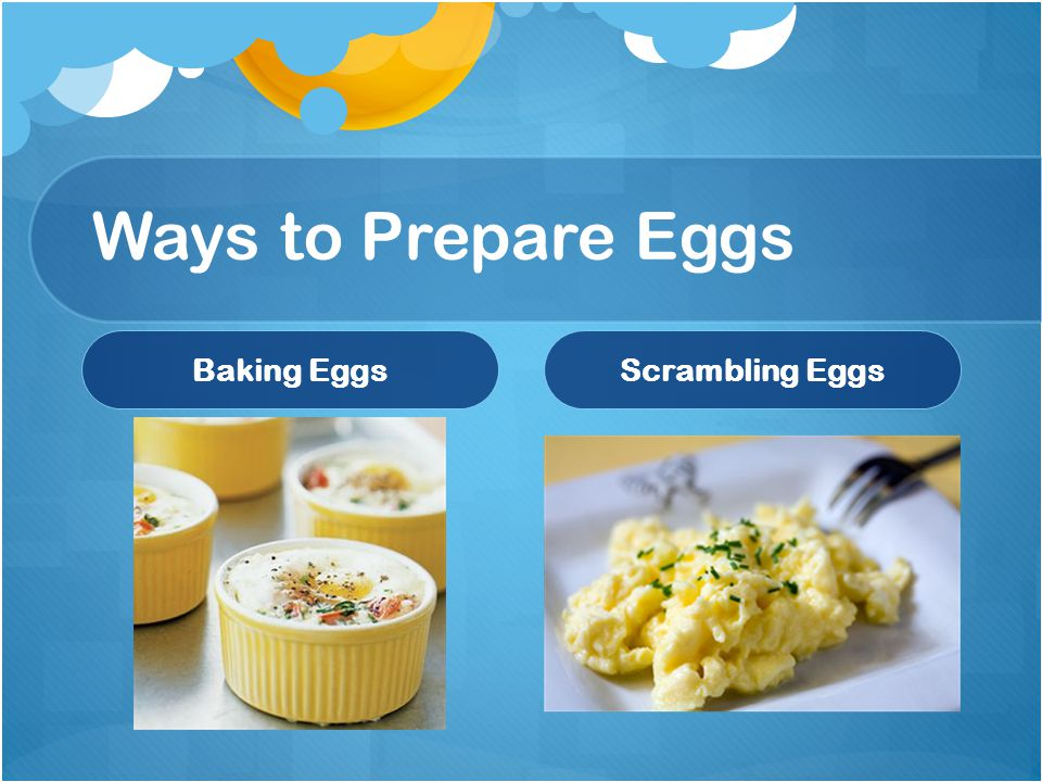 Ways to Prepare Eggs Baking EggsScrambling Eggs
