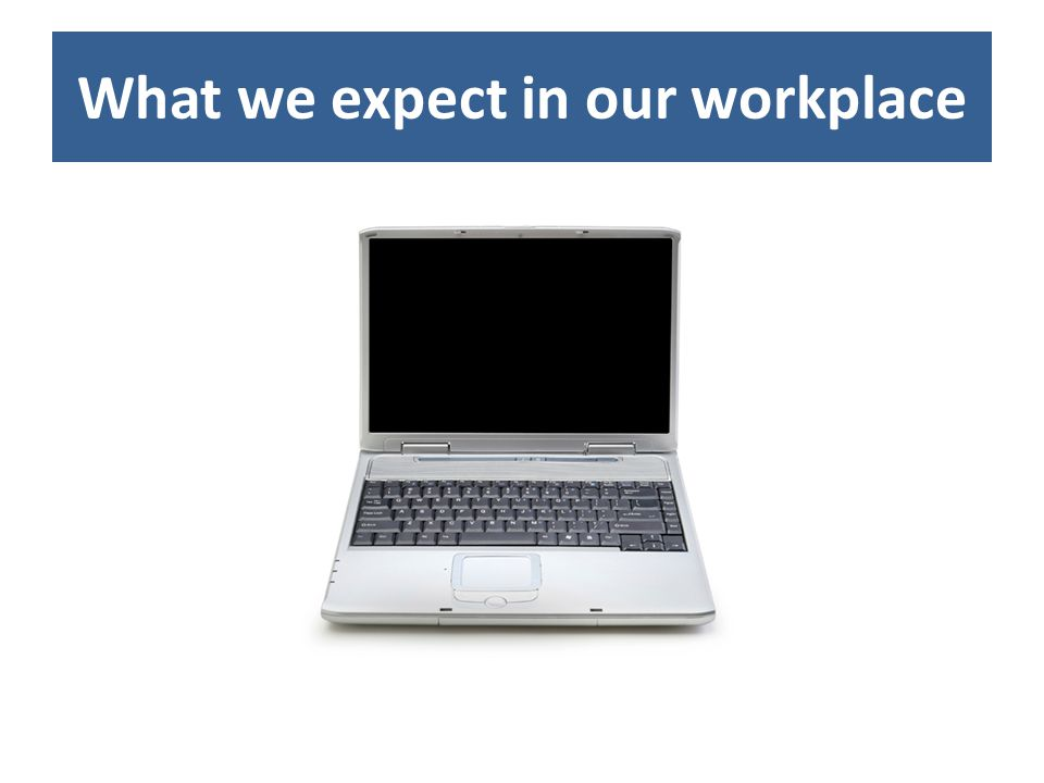 What we expect in our workplace