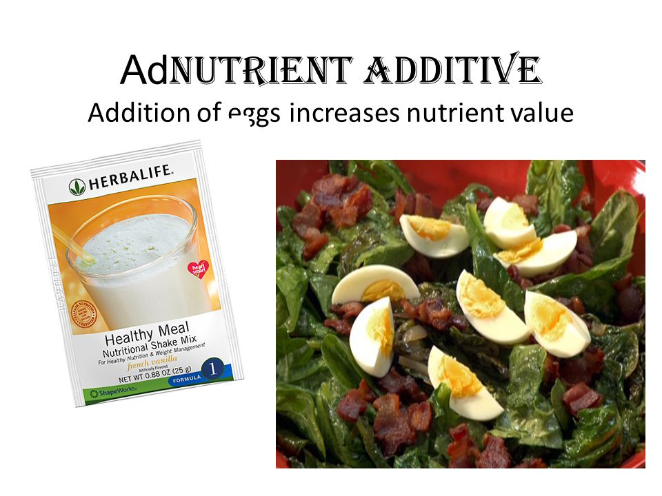 Ad Nutrient additive Addition of eggs increases nutrient value