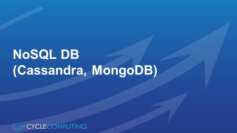 NoSQL DB (Cassandra, MongoDB)