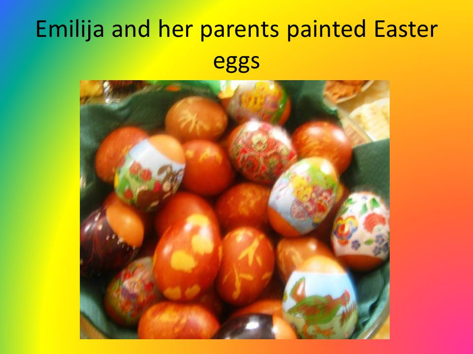 Emilija and her parents painted Easter eggs