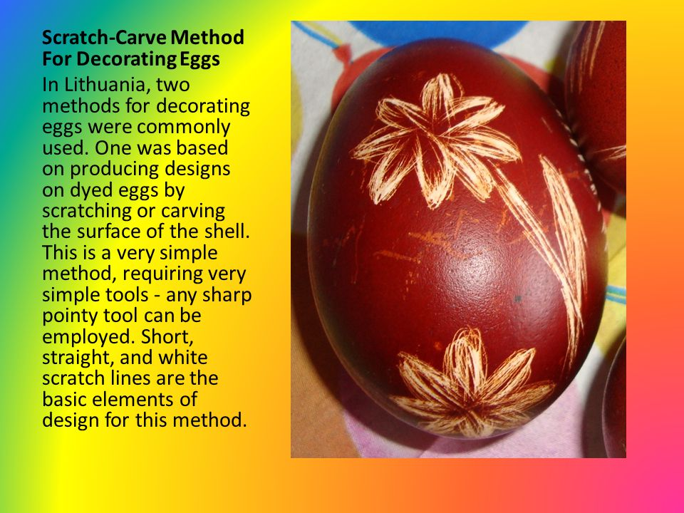 Scratch-Carve Method For Decorating Eggs In Lithuania, two methods for decorating eggs were commonly used.