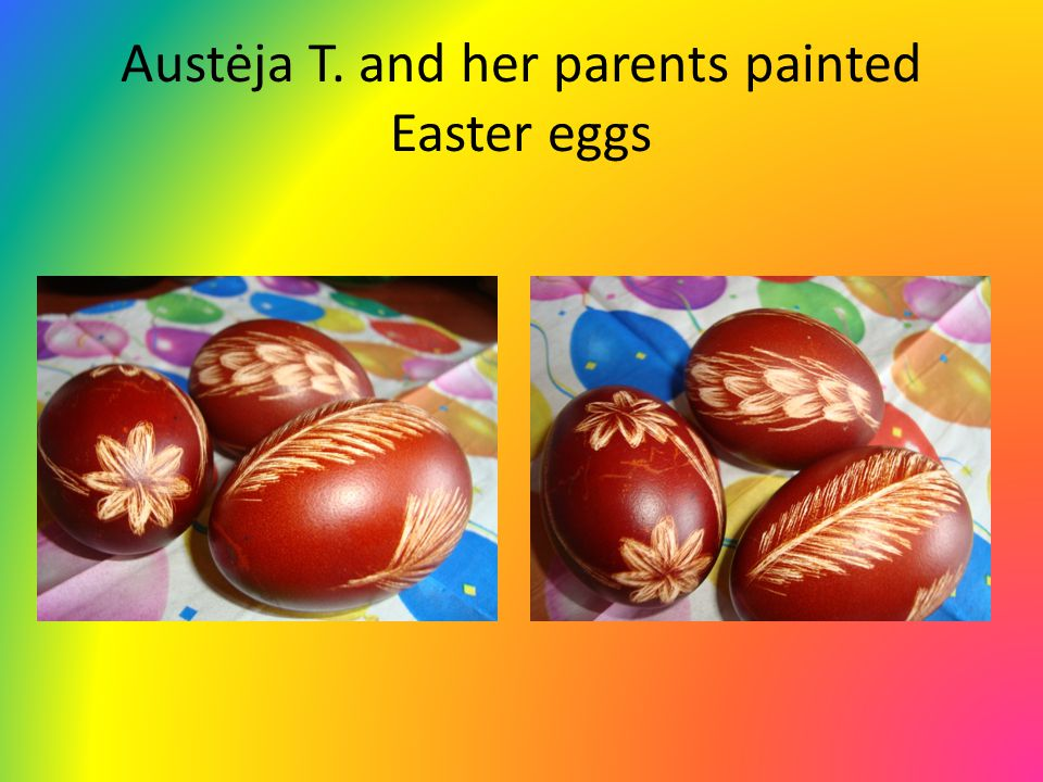 Austėja T. and her parents painted Easter eggs