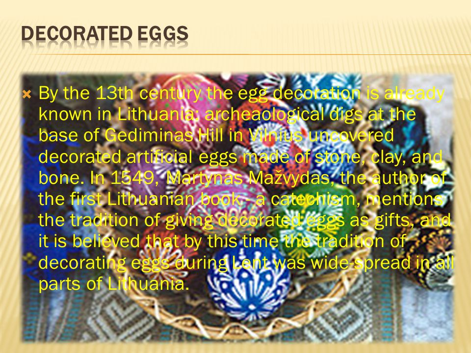 People in the countryside, even in recent times, believed that decorations on the egg added mystical powers for it.