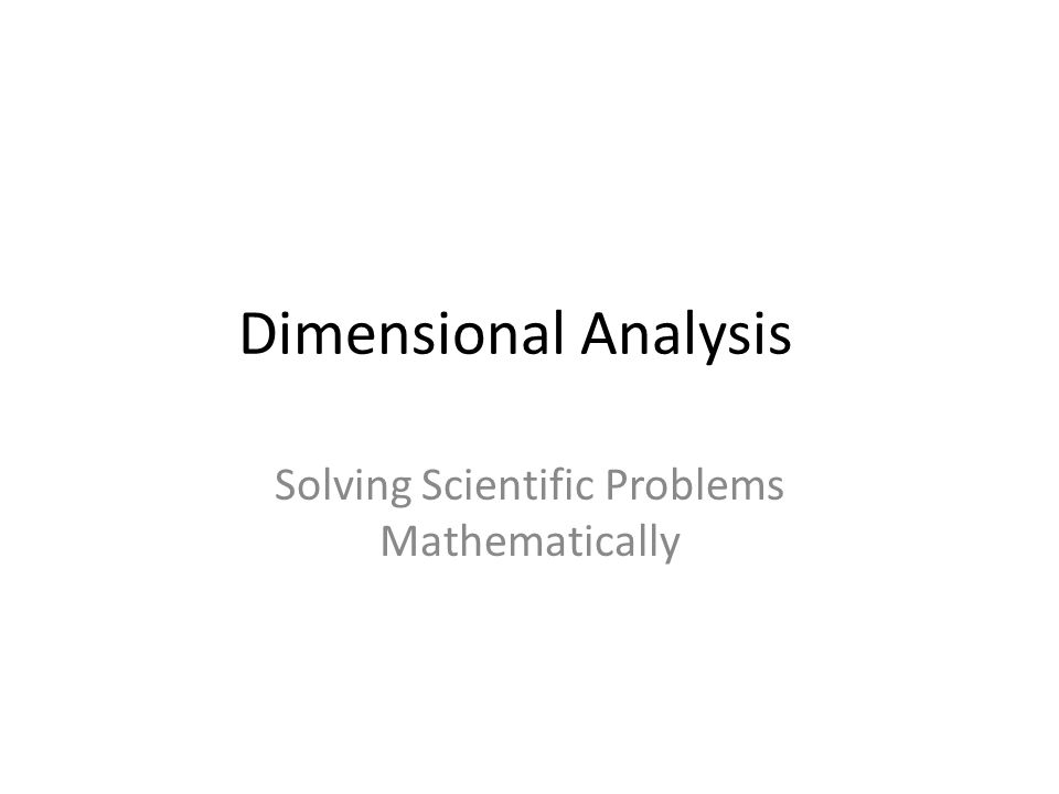 Dimensional Analysis Solving Scientific Problems Mathematically