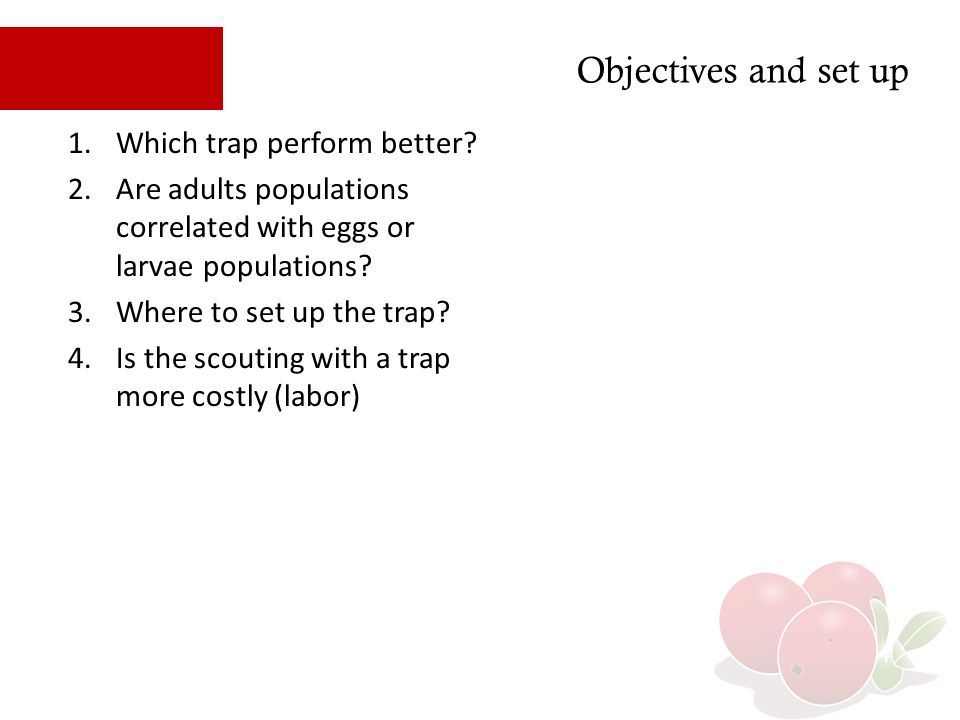 Objectives and set up 1.Which trap perform better.