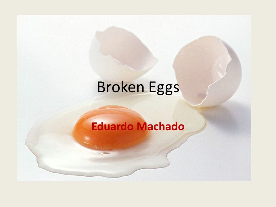Broken Eggs Eduardo Machado