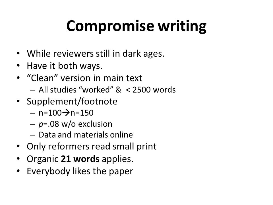 Compromise writing While reviewers still in dark ages.