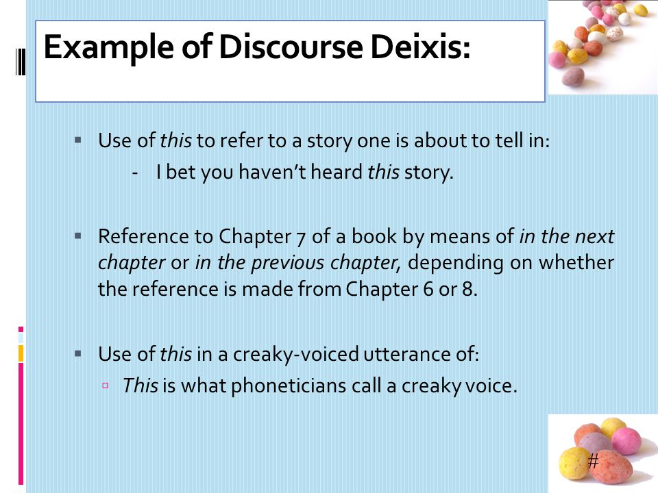 # Discourse deixis should be distinguished from a related notion that of anaphora. Anaphora concerns with the use of a pronoun to refer to the same re