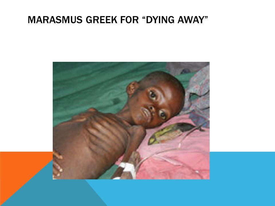 MARASMUS GREEK FOR DYING AWAY