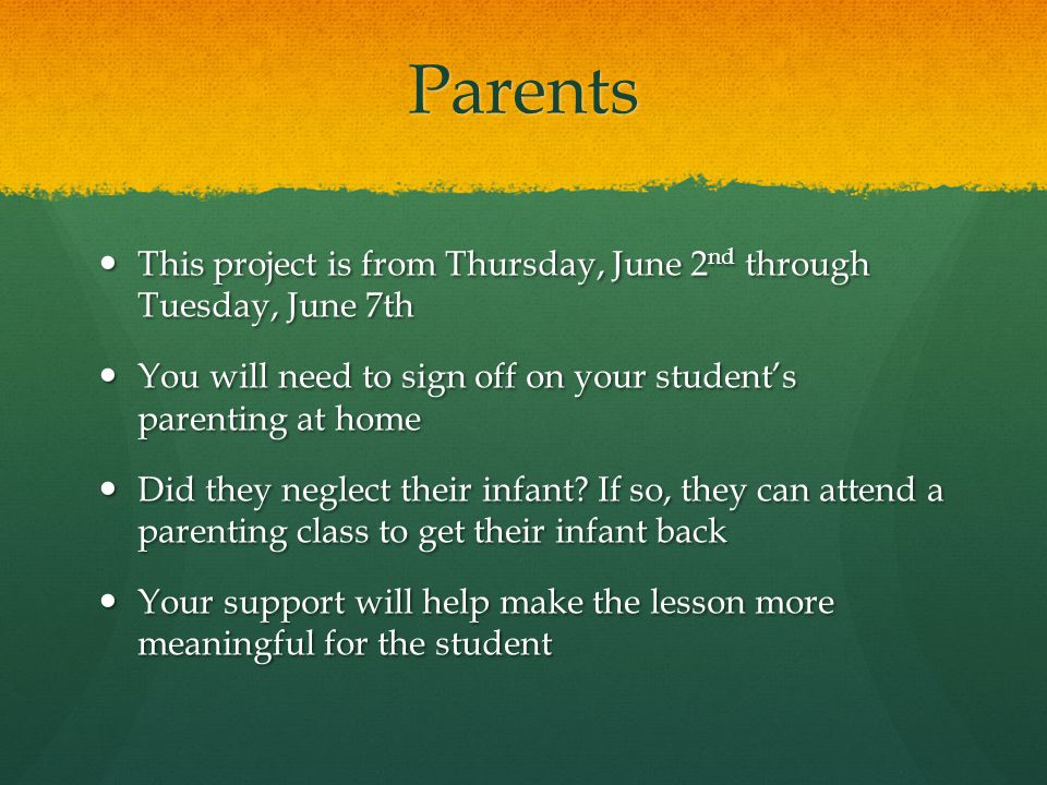 Parents This project is from Thursday, June 2 nd through Tuesday, June 7th This project is from Thursday, June 2 nd through Tuesday, June 7th You will