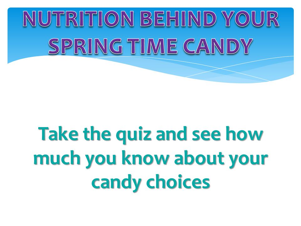 Take the quiz and see how much you know about your candy choices