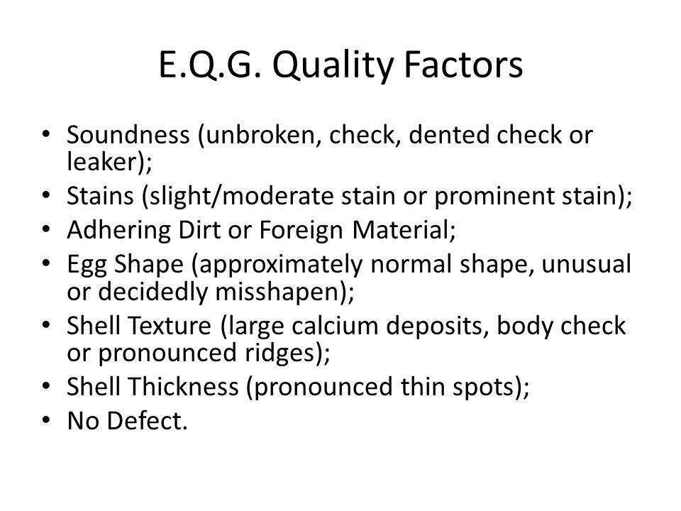 E.Q.G. Quality Factors Soundness (unbroken, check, dented check or leaker); Stains (slight/moderate stain or prominent stain); Adhering Dirt or Foreig