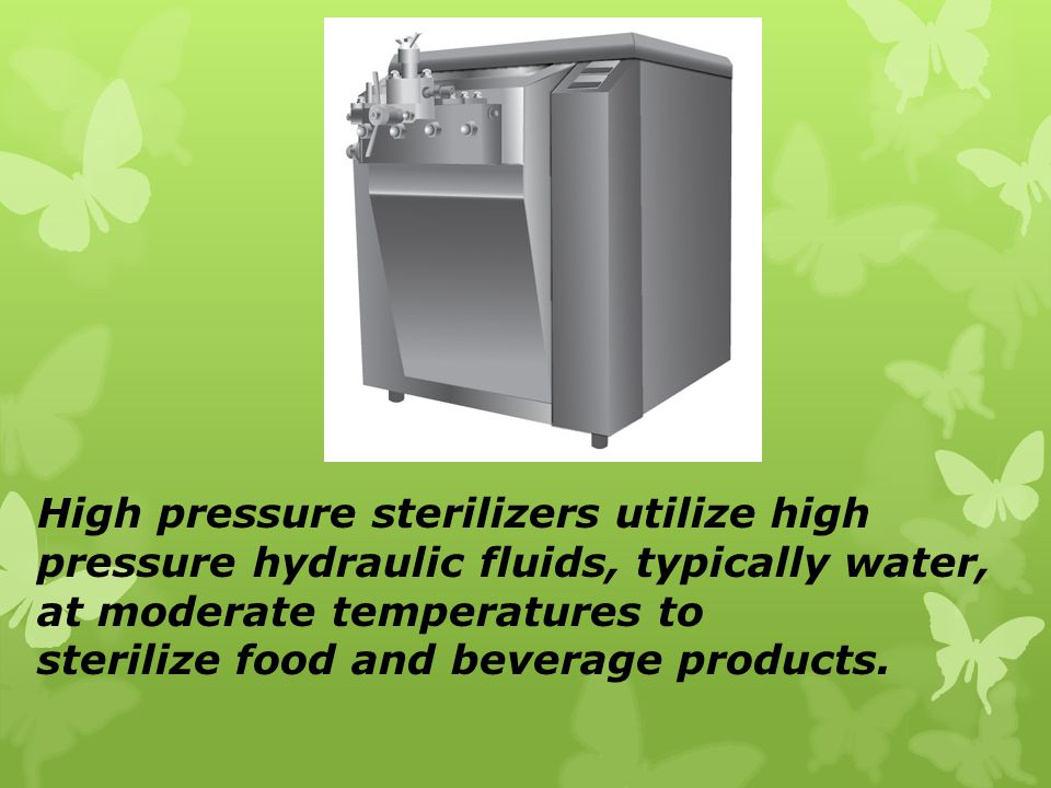 High pressure sterilizers utilize high pressure hydraulic fluids, typically water, at moderate temperatures to sterilize food and beverage products.