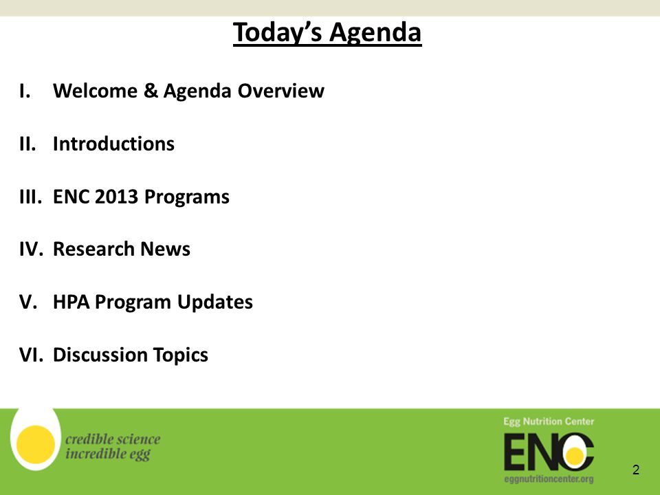 Do you envision an opportunity for ENC at any meetings youre attending in 2013.