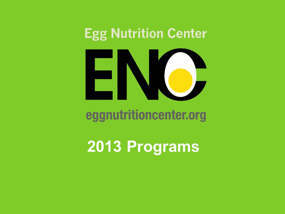 Nicklas Unscrambling the Research Egg, Healthy Lifestyle and Health Outcomes Kern Breakfast eggs and Ex on b comp and cholesterol 20132014 Jul Jan JulJan 2015 Jul Jan ENC Funded Research (*Potential* Publication Completed Projects) Kanarek Acute and prolonged effects of eggs on cognition Nicolosi Effect 2-eggs/d on prog of dry AMD in older individuals also Cholesterol; results Kholsa The role of eggs in long- term weight control and their impact on cardiovascular disease risk in young adults Leidy The beneficial effects of a protein-rich breakfast on appetite control and cognition in overweight and obese adolescents Katz Effects of Egg Ingestion on Endothelial Function in Adults with CAD Layman The Importance of High Quality Protein at Breakfast West/Caudill The Influence of Choline Intake on Lipids Dhurandhar Is the increased satiety after egg breakfast due to superior quality of egg proteins.