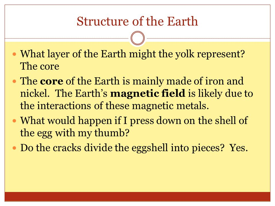 Structure of the Earth What layer of the Earth might the yolk represent.