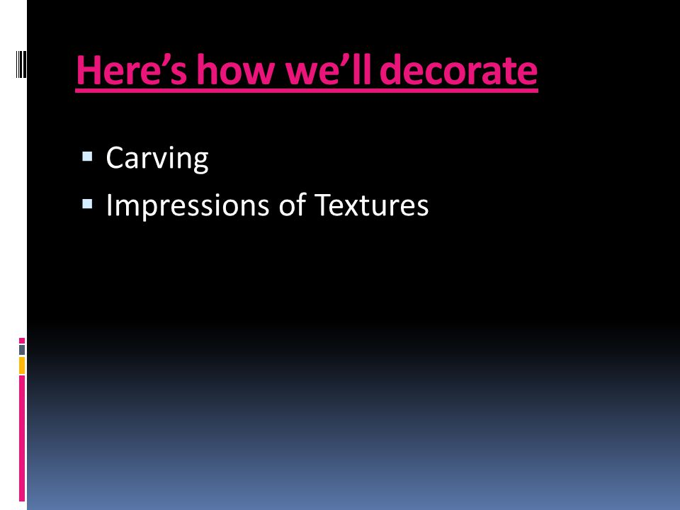Heres how well decorate Carving Impressions of Textures