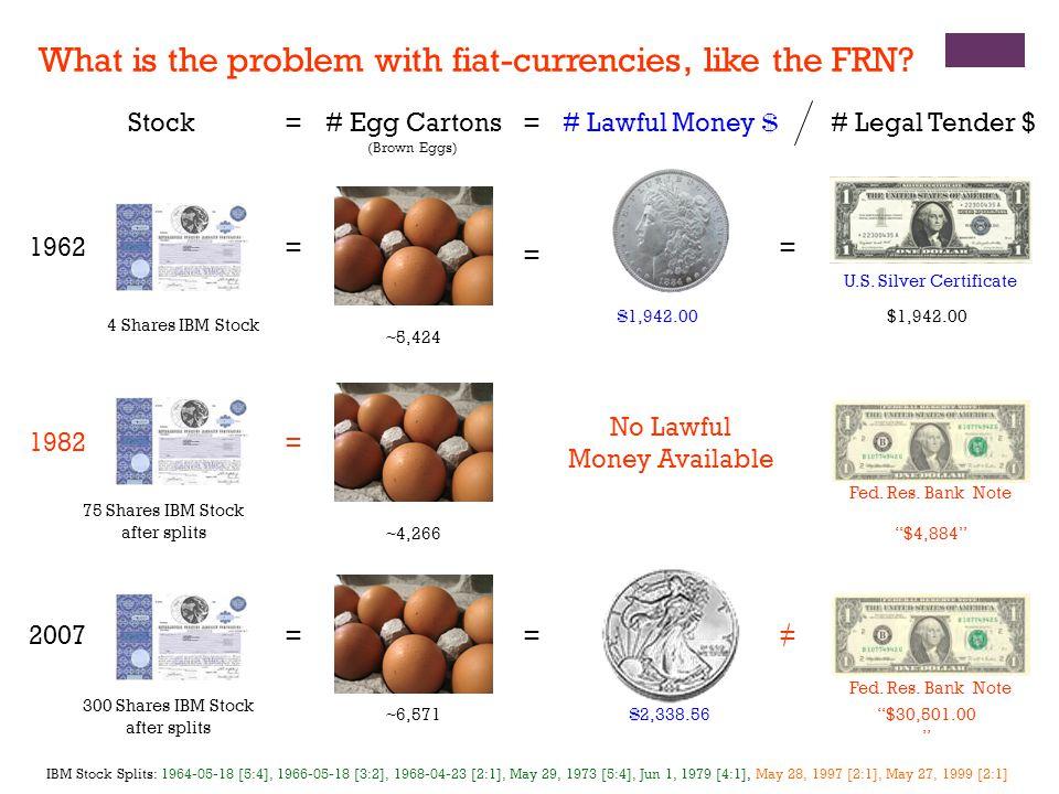 Stock=# Lawful Money $ $ 1,942.00 = =# Egg Cartons (Brown Eggs) = ~5,424 # Legal Tender $ $1,942.00 = U.S.