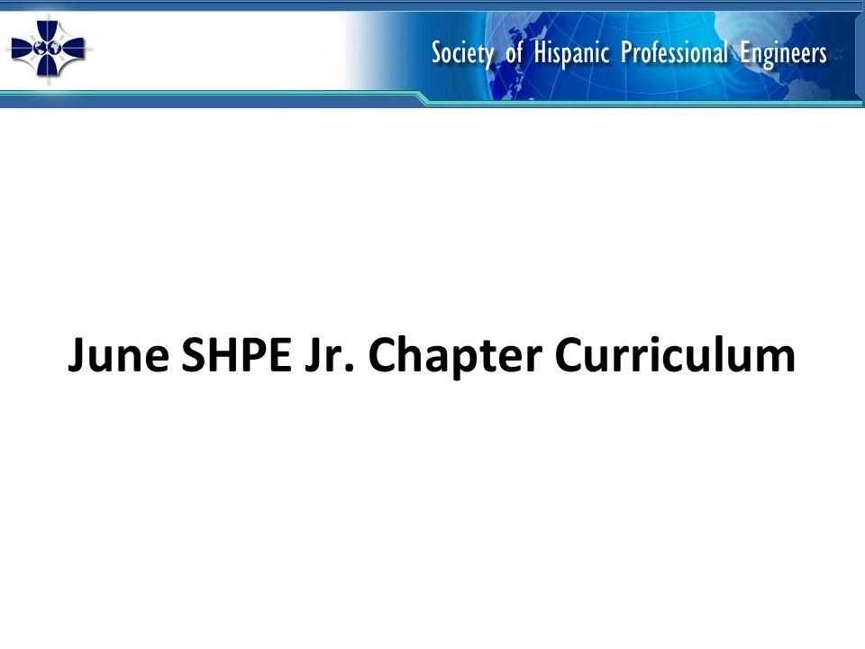 June SHPE Jr. Chapter Curriculum