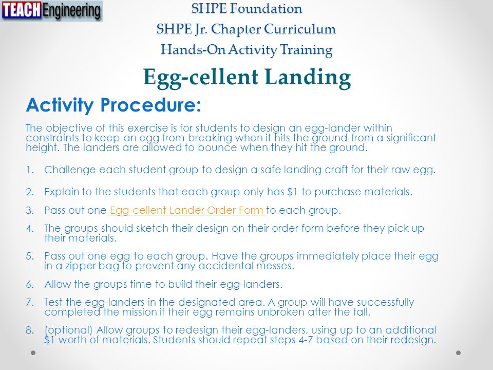 SHPE Foundation SHPE Jr. Chapter Curriculum Hands-On Activity Training Activity Procedure: The objective of this exercise is for students to design an