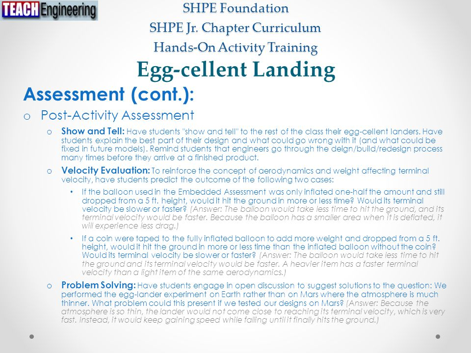 SHPE Foundation SHPE Jr. Chapter Curriculum Hands-On Activity Training Assessment (cont.): o Post-Activity Assessment o Show and Tell: Have students