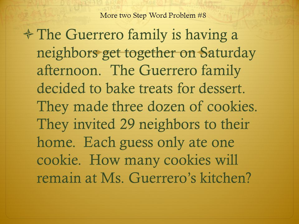 More two Step Word Problem #8 The Guerrero family is having a neighbors get together on Saturday afternoon.