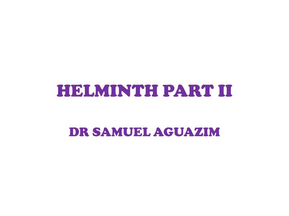 HELMINTH PART II DR SAMUEL AGUAZIM