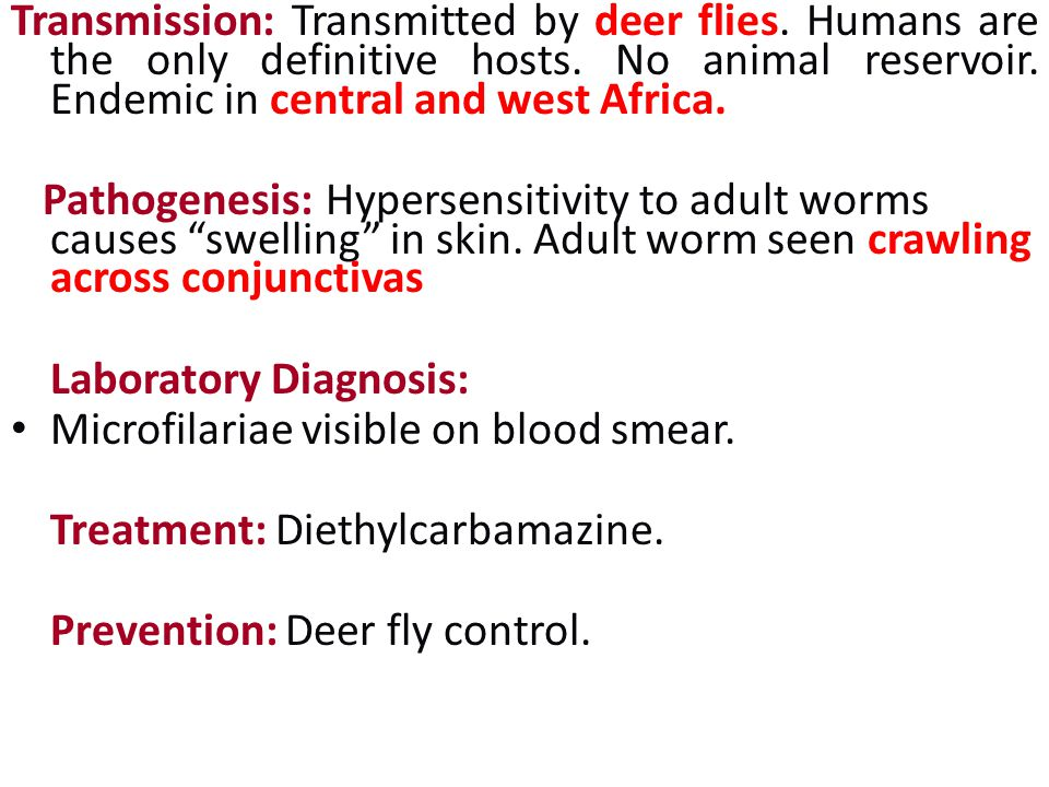 Transmission: Transmitted by deer flies.Humans are the only definitive hosts.
