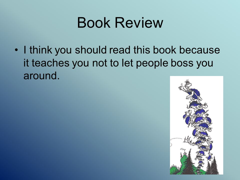 Book Review I think you should read this book because it teaches you not to let people boss you around.
