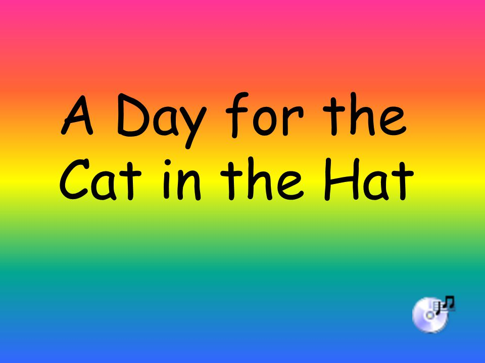 A Day for the Cat in the Hat