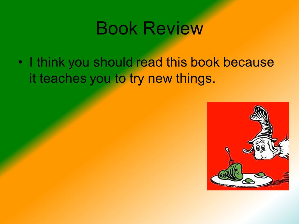 Book Review I think you should read this book because it teaches you to try new things.