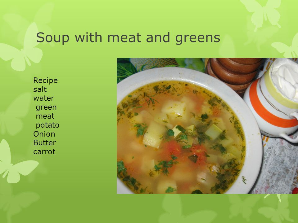 Soup with meat and greens Recipe salt water green meat potato Onion Butter carrot