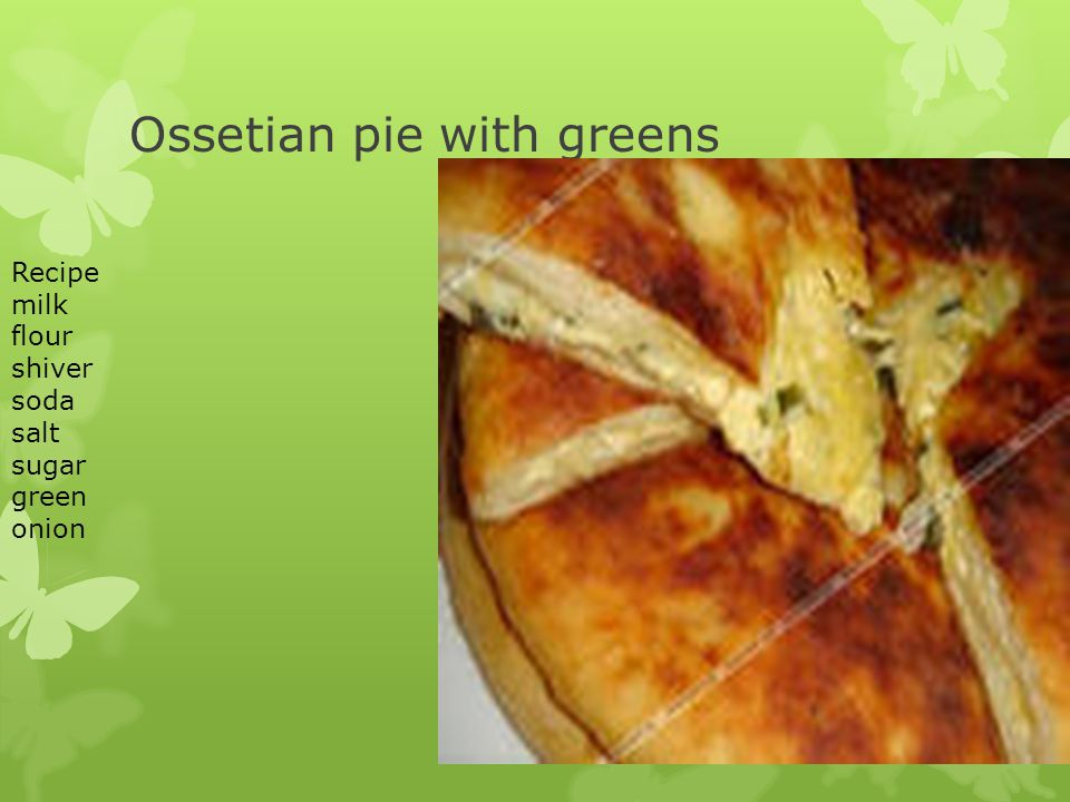 Ossetian pie with greens Recipe milk flour shiver soda salt sugar green onion