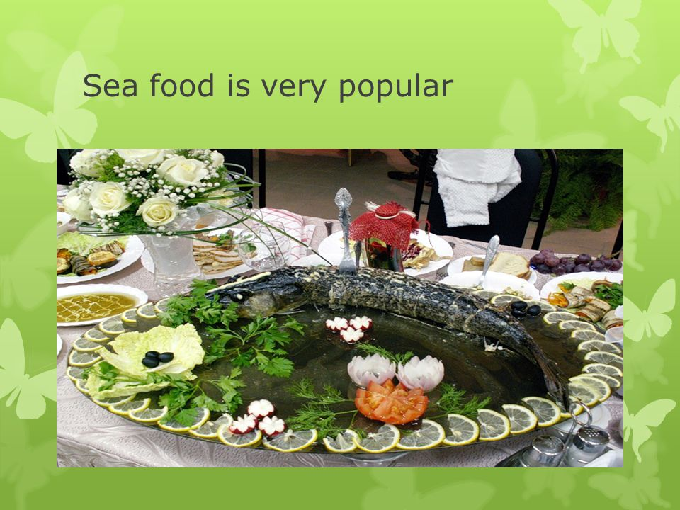 Sea food is very popular