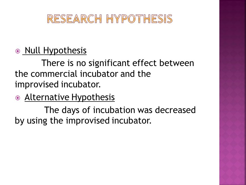 Null Hypothesis There is no significant effect between the commercial incubator and the improvised incubator.