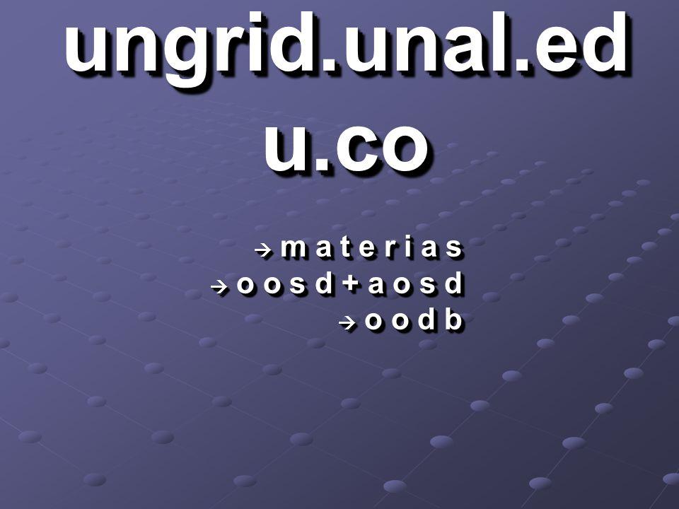 ungrid.unal.ed u.co m a t e r i a s o o s d + a o s d o o d b m a t e r i a s o o s d + a o s d o o d b