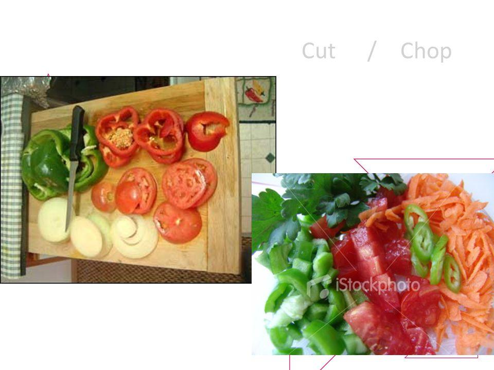 Cut /Chop
