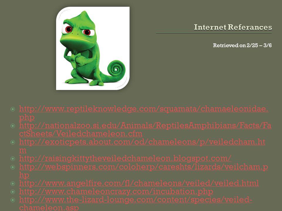 Retrieved on 2/25 – 3/6 http://www.reptileknowledge.com/squamata/chamaeleonidae.