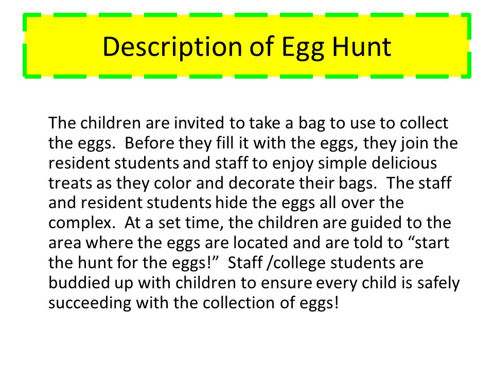 Description of Egg Hunt The children are invited to take a bag to use to collect the eggs.
