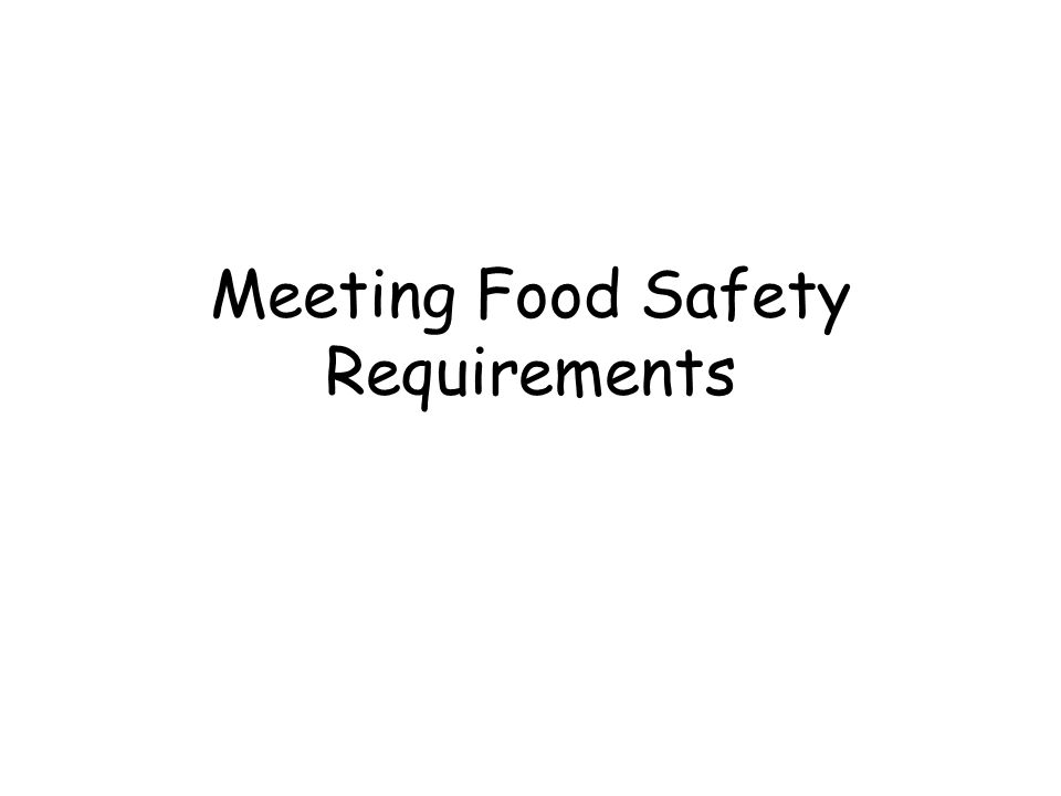 Meeting Food Safety Requirements