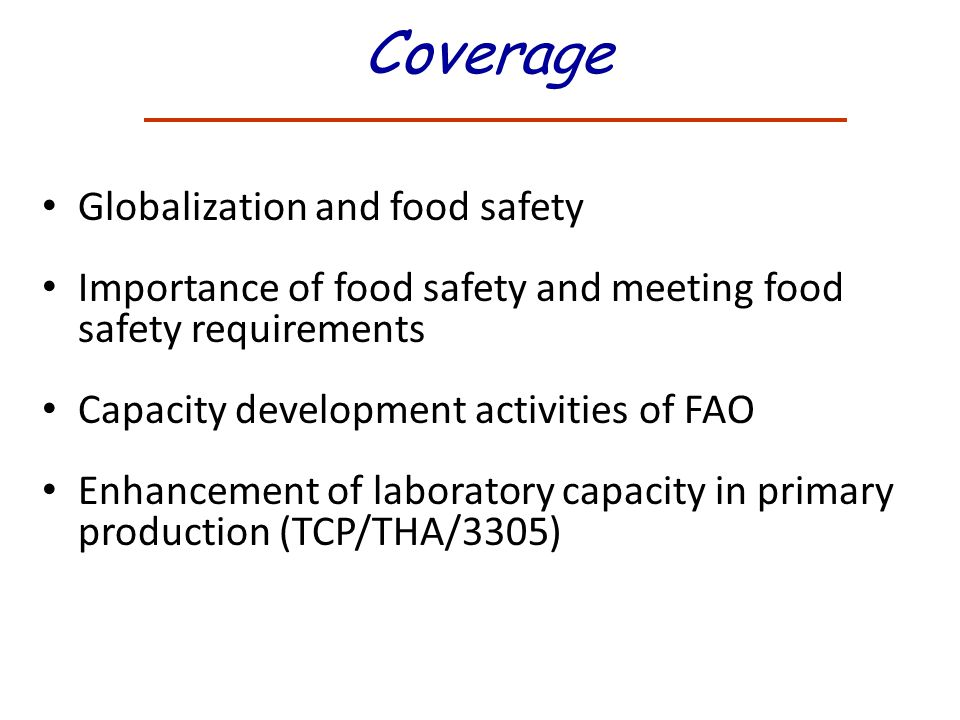 Food safety hazards may arise at different stages of the food supply Food control – both at the public & private level – has moved to a food chain approach: all actors in the chain are responsible for food safety – govt role of enabler A PREVENTATIVE APPOACH BASED ON RISK ANALYSIS RATHER THAN REACTIVE APPROACH The food chain approach - 1