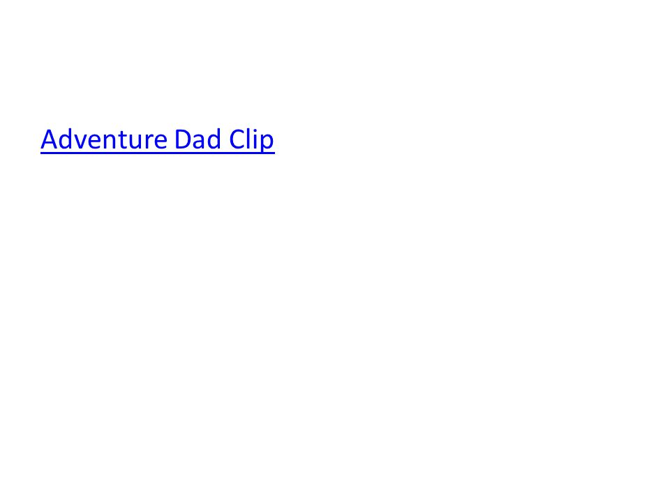 Adventure Dad Clip