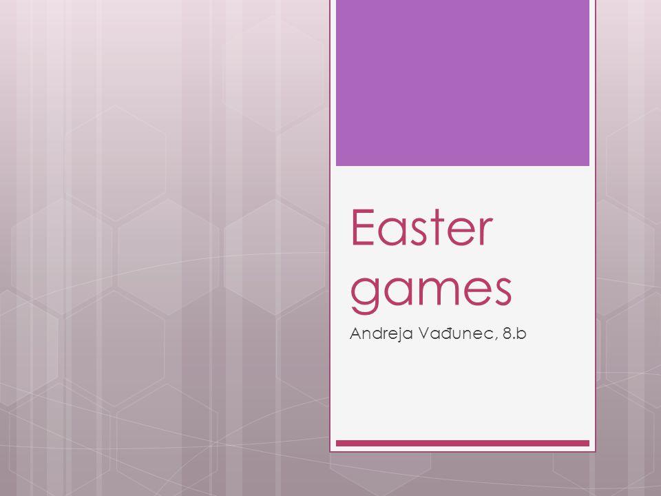 Easter games Andreja Va đ unec, 8.b