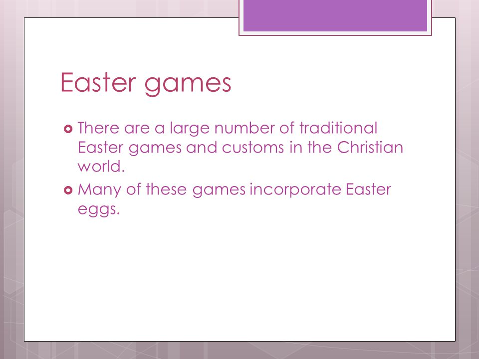 Easter games There are a large number of traditional Easter games and customs in the Christian world.