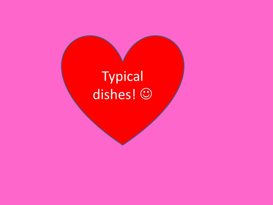 Typical dishes!